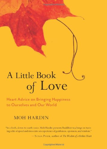 Image of A Little Book of Love: Heart Advice on Bringing Happiness to Ourselves and Our World