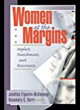 Women at the Margins: Neglect, Punishment, and Resistance (Haworth Innovations in Feminist Studies)