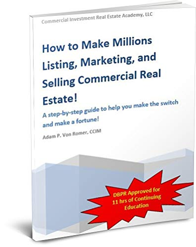 How To Make Millions Listing, Marketing, and Selling Commercial Real Estate: Training Manual