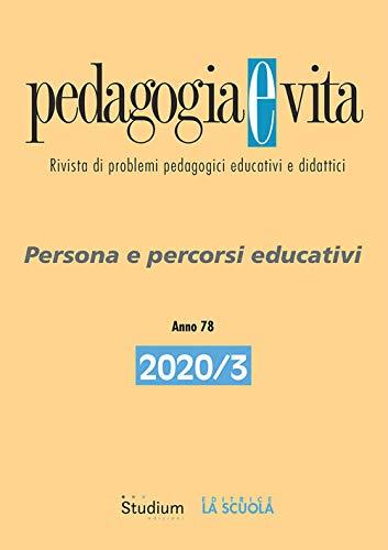 Pedagogia e vita. Persona e percorsi educativi (2020) (Vol. 3)
