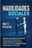 Habilidades Sociales: Cómo Analizar el Carácter y el Lenguaje Corporal de los Demás, Entablar Charla...