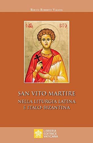 San Vito Martire. Nella liturgia latina e italo-bizantina