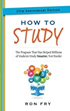 How to Study, 25th Anniversary Edition (Ron Fry's How to Study Program)
