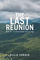 The Last Reunion: Book No. 10 of the Wolde Family Saga