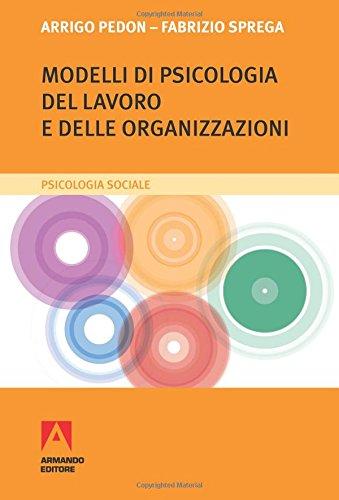 Modelli di psicologia del lavoro e delle organizzazioni