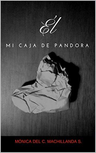 Él Mi Caja de Pandora eBook: Machillanda Serra, Mónica del Carmen ...