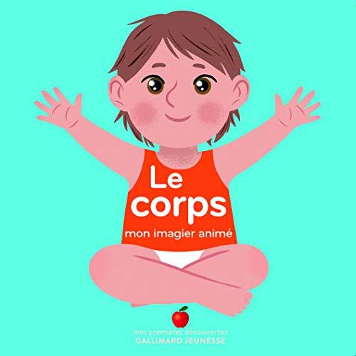 LE CORPS - Mon Imagier Animé - De 1 à 3 ans