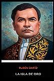 Ruben Dario - La Isla de Oro