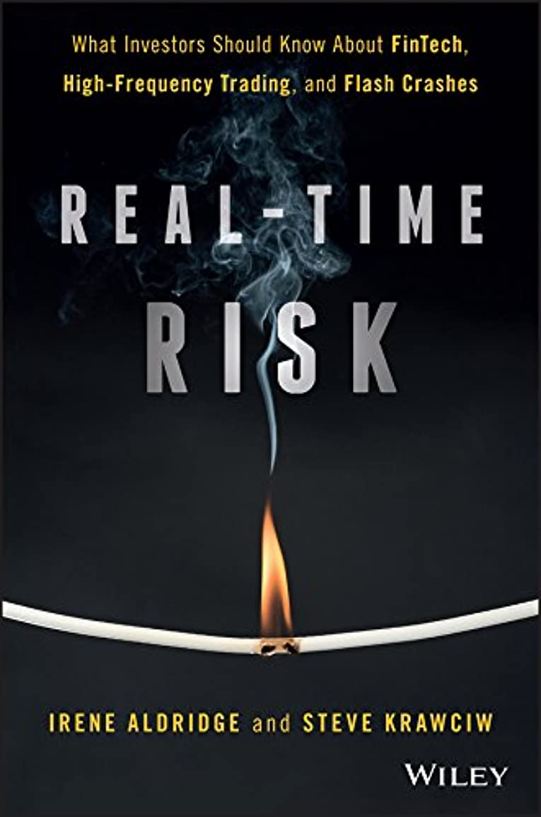 セールデコードする誰もReal-Time Risk: What Investors Should Know About FinTech, High-Frequency Trading, and Flash Crashes (English Edition)
