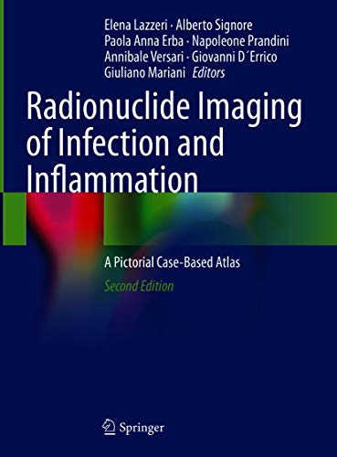 Radionuclide Imaging of Infection and Inflammation: A Pictorial Case-Based Atlas (English Edition)