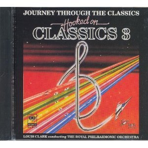 Hooked on Classics 3: Journey Through the Classics [Audio CD] Louis Clark and The Royal Philharmonic Orchestra
