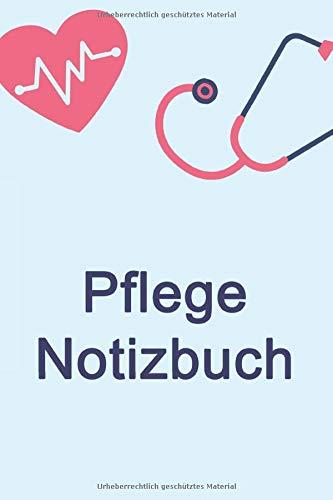 Pflege Notizbuch: Pflege Jornal / Tagebuch in Taschenbuchgröße   120 Seiten gepunktet   Geschenk für Schwestern, Pfleger und Ärzte