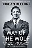 Real Estate Investing Books! -  Way of the Wolf: Straight Line Selling: Master the Art of Persuasion, Influence, and Success