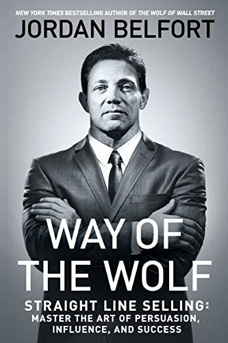 Way of the Wolf Straight Line Selling Master the Art of Persuasion Influence and Success product image