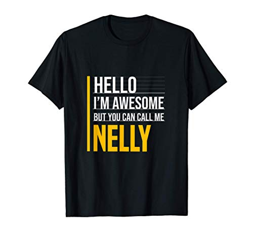 Hello I'm Awesome Call Me Nelly Funny Yellow First Name T-Shirt