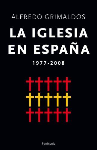 La Iglesia en España: 1977-2008 eBook: Grimaldos, Alfredo: Amazon ...