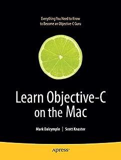 Learn Objective-C on the Mac (Learn Series) by Scott Knaster (2009-05-05)