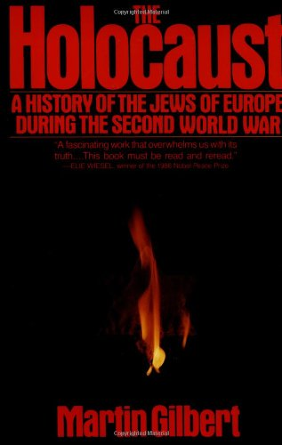 Compare Textbook Prices for The Holocaust: A History of the Jews of Europe During the Second World War Reprint Edition ISBN 9780805003482 by Gilbert, Martin