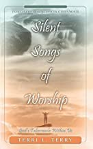 Silent Songs of Worship: God's Tabernacle Within Us
