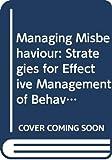 Managing misbehaviour: strategies for effective management of behaviour in schools