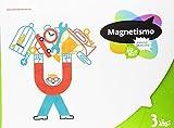 Proyecto ¿Lo ves? - 3 años : Magnetismo