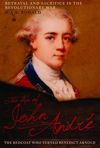 Image of The Life of John André: The Redcoat Who Turned Benedict Arnold