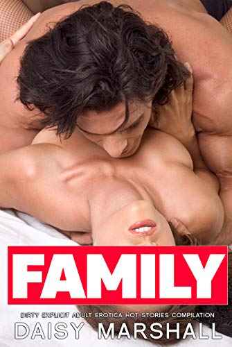 Family Dirty Explicit Adult Erotica - Hot Sto