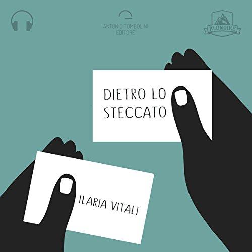 Dietro lo steccato | Ilaria Vitali