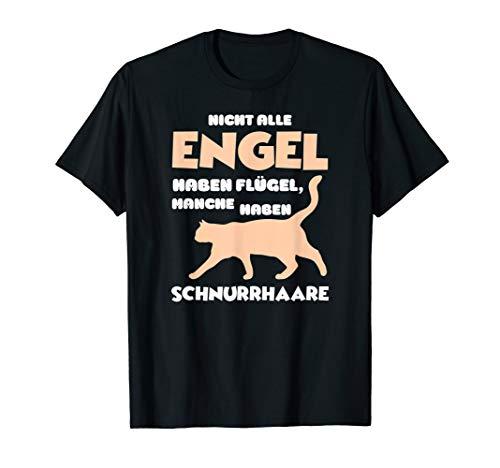 Nicht alle Engel haben Flügel, manche Schnurrhaare T-Shirt