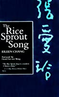 The Rice Sprout Song by Eileen Chang(1998-08-10)