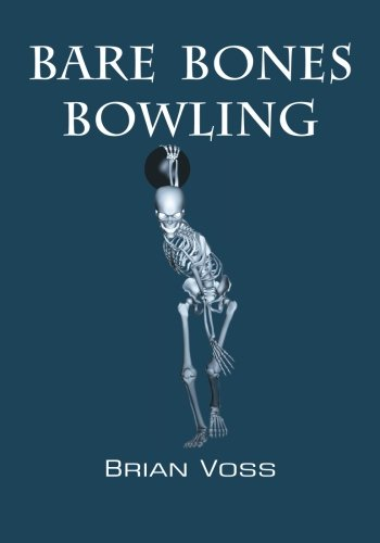 Compare Textbook Prices for Bare Bones Bowling  ISBN 9781492930464 by Voss, Brian