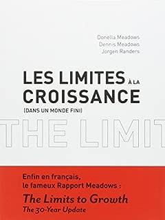 Les limites ?? la croissance : Dans un monde fini. Le rapport Meadows, 30 ans apr??s by Donella H Meadows (2012-05-17)
