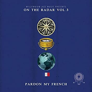 Pardon My French: On the Radar, Vol. 3