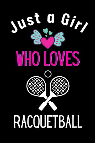Compare Textbook Prices for Just A girl who loves Racquetball: Racquetball Sports Notebook Log & Journal, For Game Record, Score Notes Keeper, Sports or games Player Gifts  Sports journal writing notes  ISBN 9798517113146 by RZ Graphics Zone