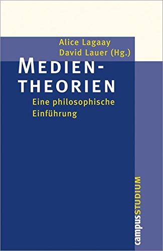 Medientheorien: Eine philosophische Einführung (Campus »Studium«)