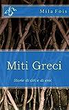 Miti Greci: Storie di dèi e di eroi