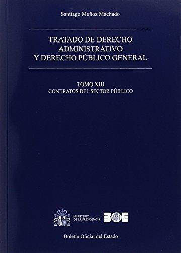Tratado de derecho administrativo y derecho público general. Tomo XIII. Contratos del sector público (Tratado de derecho administrativo y derecho público general. Obra completa)