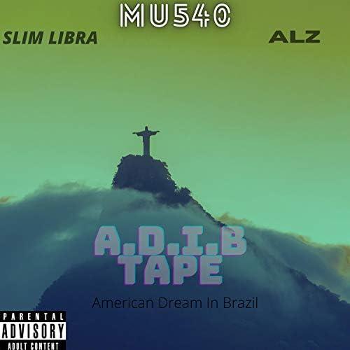 MU540, Slim Libra & Alaz