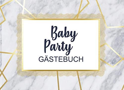 Baby Party Gästebuch: Individuelles Gästebuch, Eintragbuch für die Babyparty - Mehr als 100 vorgedruckte Seiten zum Ausfüllen - Erinnerungsbuch für Glückwünsche