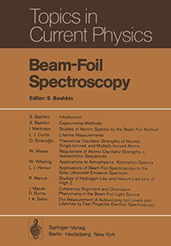 Beam-Foil Spectroscopy (Topics in Current Physics (1), Band 1)