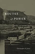 Routes of Power: Energy and Modern America