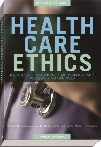 Compare Textbook Prices for Health Care Ethics: Theological Foundations, Contemporary Issues, and Controversial Cases 2 Edition ISBN 9781599821030 by Panicola, Michael R.,Belde, David M.,Slosar, John Paul,Repenshek, Mark F.