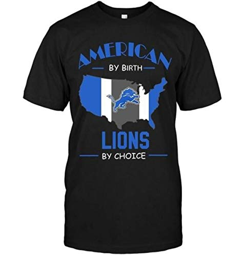 American by Birth Li.ons by Choice Detroit Li.ons Fan Funny Classic Unisex T Shirt, Hoodie, Hooded Sweatshirt, Long Sleeves Shirt, Sweatshirt 3XL 4XL 5XL Included White