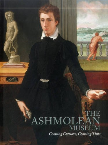 The Ashmolean Museum: Crossing Cultures, Crossing Time