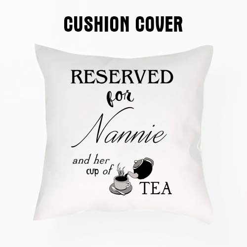 Charo Gifts Mothers Day themed Reserved for Nannie and her cup of tea Cushion Cover 40 cm x 40 cm Throw Pillow Cover.