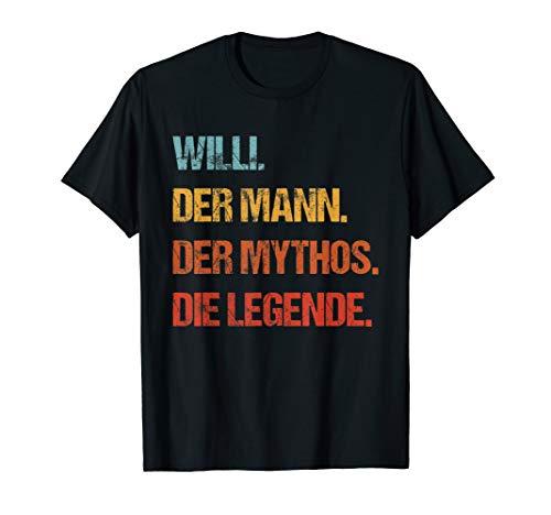 Herren Willi Der Mann Der Mythos Die Legende Geschenk Vorname T-Shirt