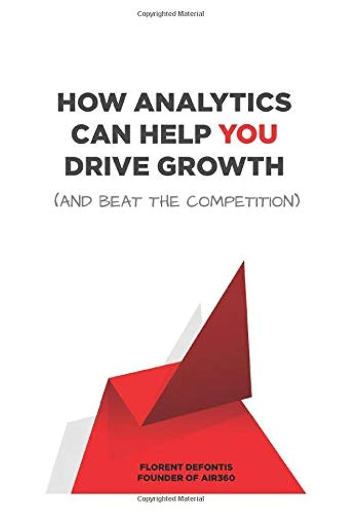 想像力豊かな石膏マナーHow Analytics Can Help You Drive Growth (and Beat the Competition)