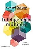 Inteligencias múltiples: La teoría en la práctica, Howard Gardner