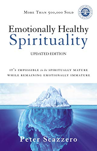 Emotionally Healthy Spirituality: It's Impossible to Be Spiritually Mature, While Remaining Emotionally Immature (English Edition)
