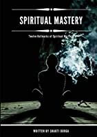 Spiritual Mastery: Twelve Hallmarks of Spiritual Mastery